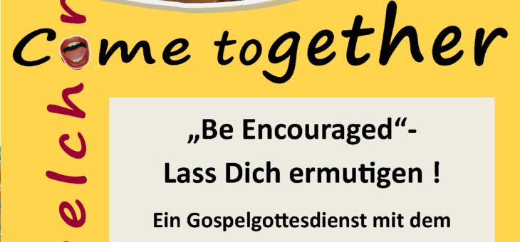 """""""Be Encouraged"""" – Lass Dich ermutigen! (15. März 11.00 Uhr)"""
